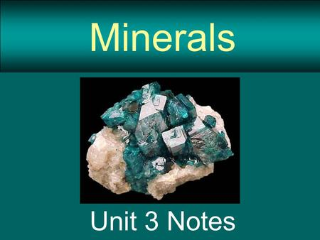 Minerals Unit 3 Notes. What is a mineral? A mineral must be all of the following: Naturally occurring Inorganic solid (not living) Definite structure.