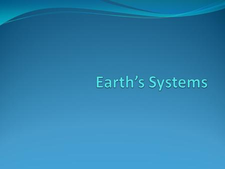 Earth's Systems.