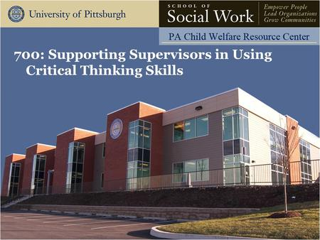 700: Supporting Supervisors in Using Critical Thinking Skills.