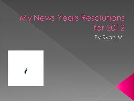  Resolution-A firm decision to do or not do something Citation:  New Oxford American Dictionary.