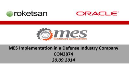 MES Implementation in a Defense Industry Company CON2874 30.09.2014.