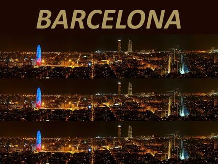 BARCELONA. INDEX History about the city Barcelona Government City center Cuitadella Sagrada Família Gaudi's buildings The Glories square The ports Poble.