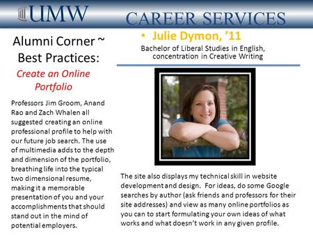 Featured Alumna The site also displays my technical skill in website development and design. For ideas, do some Google searches by author (ask friends.