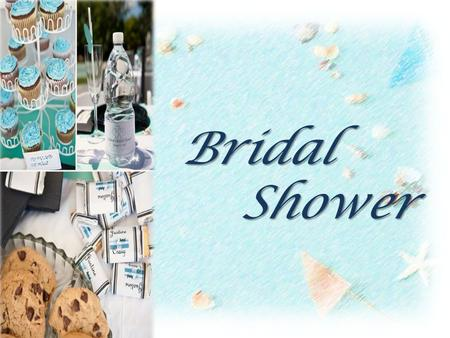 Bridal Shower. Bridal shower Origin Purpose Bridal shower Host: Bridesmaid, bride's best friend Invite who: Bride's friends and families The theme: Love.