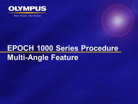 EPOCH 1000 Series Procedure Multi-Angle Feature. Feature Overview and Activation.