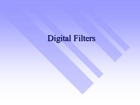 Digital Filters. Filters Filters shape the frequency spectrum of a sound signal. Filters shape the frequency spectrum of a sound signal. –Filters generally.