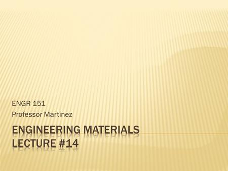 Engineering materials lecture #14