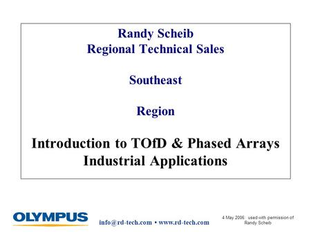 4 May 2006: used with permission of Randy Scheib Randy Scheib Regional Technical Sales Southeast Region Introduction to.