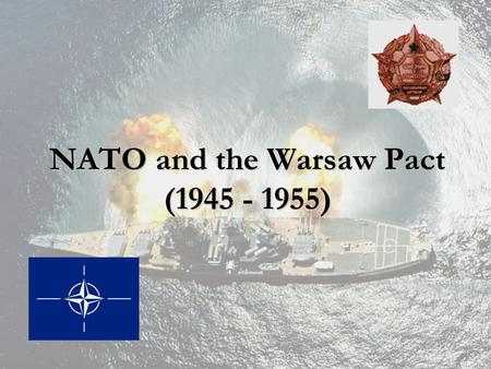 NATO and the Warsaw Pact ( )