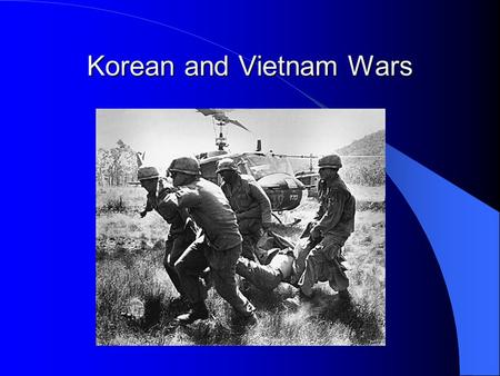 Korean and Vietnam Wars. Korean Since the early 1900s, Korea was a Japanese colony After WWII, Korea was divided at the 38 th parallel Japanese troops.