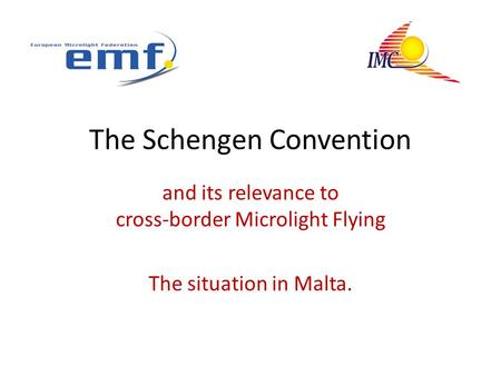 The Schengen Convention and its relevance to cross-border Microlight Flying The situation in Malta.