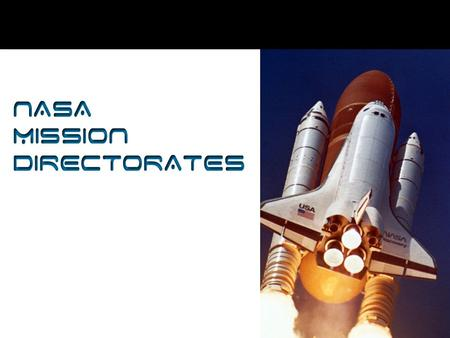 NASA Mission Directorates. 0 NASA's mission is to pioneer future space exploration, scientific discovery, and aeronautics research. NASA's Mission.