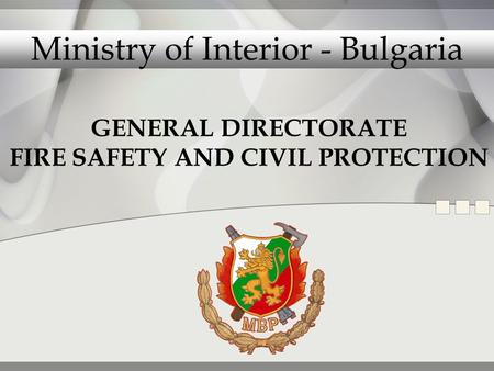 GENERAL DIRECTORATE FIRE SAFETY AND CIVIL PROTECTION