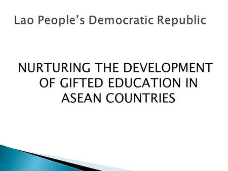 NURTURING THE DEVELOPMENT OF GIFTED EDUCATION IN ASEAN COUNTRIES.