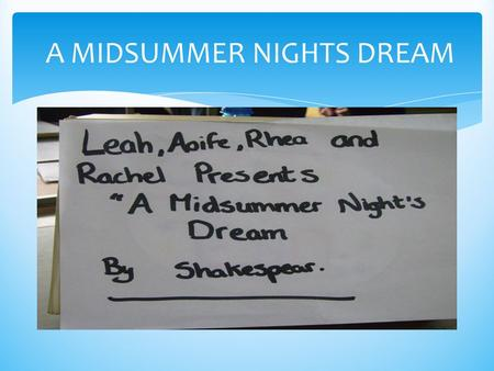A MIDSUMMER NIGHTS DREAM.  Hermia has to marry Demetrius but she wants to marry Lysander. Her friend Helena loves Demetrius.