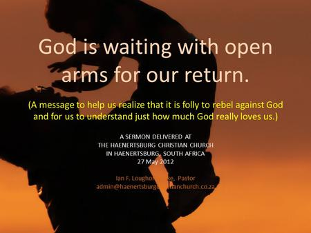 God is waiting with open arms for our return