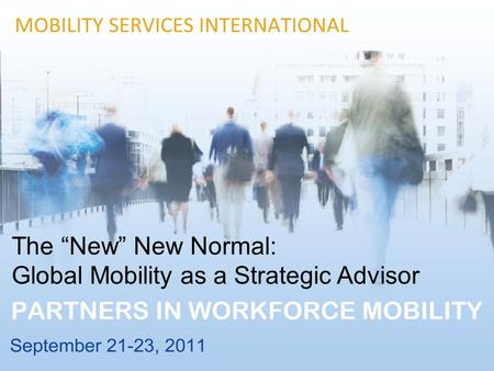 "The ""New"" New Normal: Global Mobility as a Strategic Advisor."