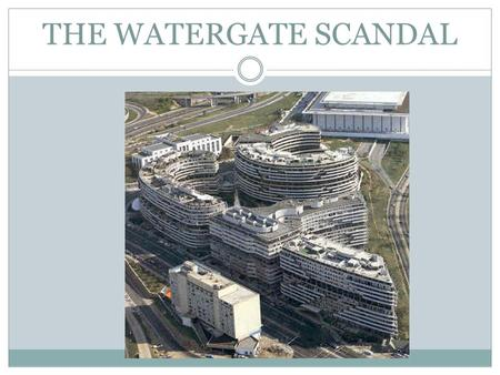 THE WATERGATE SCANDAL. Stage 1: The Watergate Break-In June 17, 1972 Burglars break in to the offices of the Democratic National Committee The burglars.