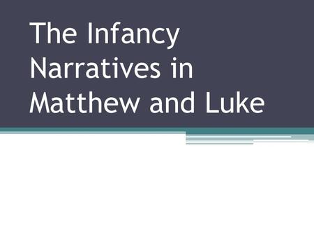 The Infancy Narratives in Matthew and Luke