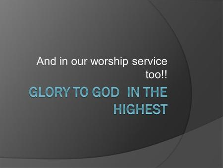 And in our worship service too!!. Before the Throne of God Above Before the throne of God above I have a strong and perfect plea A great high.