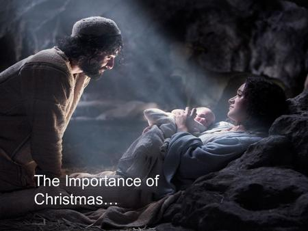 The Importance of Christmas…. We've all heard about Christmas…