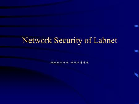 Network Security of Labnet ******. Introduction Test the network security of the servers on our Labnet domain Find Potential Weaknesses Find Security.
