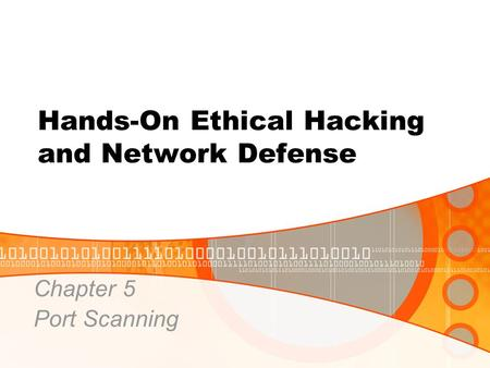 Hands-On Ethical Hacking and Network Defense Chapter 5 Port Scanning.