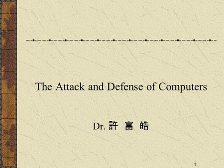 1 The Attack and Defense of Computers Dr. 許 富 皓. 2 Port Scanning.