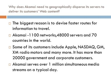 Akamai networks,48000 servers and 70 countries in the world.