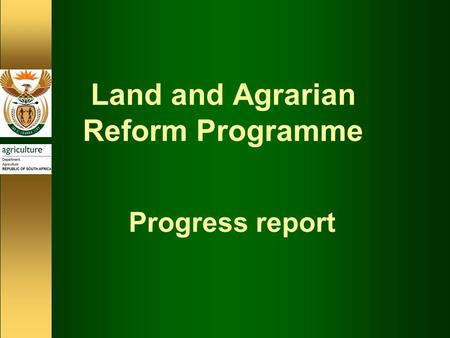 Land and Agrarian Reform Programme Progress report.