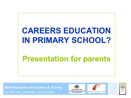 CAREERS EDUCATION IN PRIMARY SCHOOL? Presentation for parents