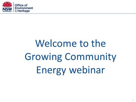 1 Welcome to the Growing Community Energy webinar.