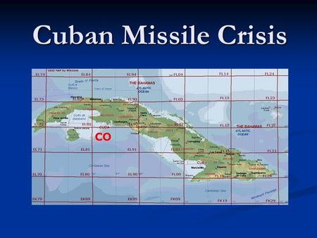 Cuban Missile Crisis. Background Cuba, small island, 90 miles from FL Cuba, small island, 90 miles from FL U.S. businesses controlled much of Cuba, U.S.