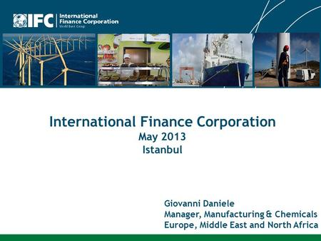 International Finance Corporation May 2013 Istanbul