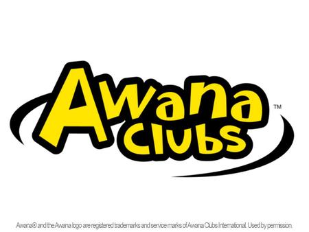 Awana® and the Awana logo are registered trademarks and service marks of Awana Clubs International. Used by permission.