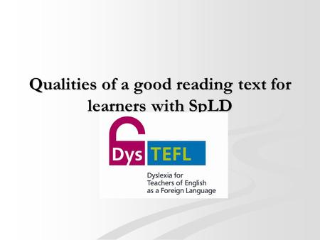 Qualities of a good reading text for learners with SpLD.