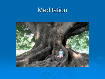 Meditation Meditatation. Meditation in the Theravada Tradition  In the Theravada tradition meditation is the main method of transforming the mind from.
