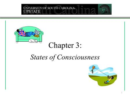 Chapter 3: States of Consciousness 1. Consciousness An awareness of ourselves and our environment Selective attention to one's ongoing thoughts, feelings,