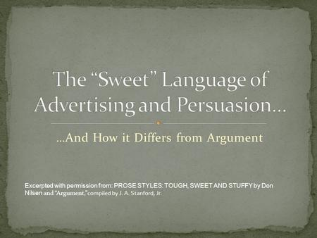"…And How it Differs from Argument Excerpted with permission from: PROSE STYLES: TOUGH, SWEET AND STUFFY by Don Nilsen and ""Argument,"" compiled by J. A."