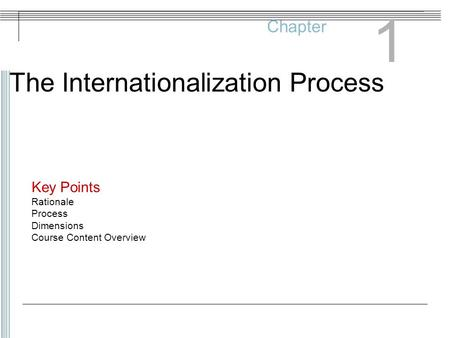 1 The Internationalization Process Chapter Key Points Rationale