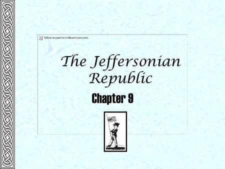 The Jeffersonian Republic Chapter 9.  1790s Second Great Awakening begins Significant Events  1801 Jefferson inaugurated in Washington Chapter 9  1803.