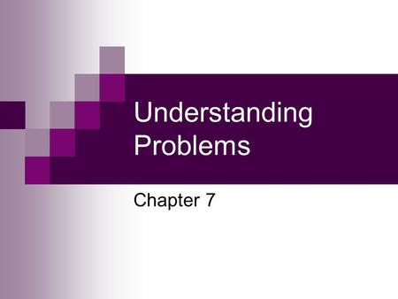 Understanding Problems Chapter 7. O'Leary, Z. (2005) RESEARCHING REAL-WORLD PROBLEMS: A Guide to Methods of Inquiry. London: Sage. Chapter 7.2 'The better.