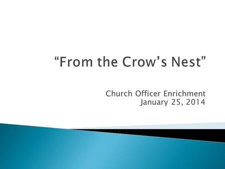 Church Officer Enrichment January 25, 2014. The Classic 20th Century Vision for Congregational Ministry  Communal in focus  Programmatic in nature 