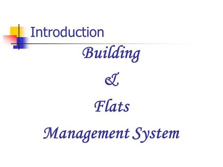 Building & Flats Management System Introduction. Excel Infotech 706, Wing A, Marigold Building Yashwant Nagar, Virar (W) Thane, 401303 Website : www.excelinfotech.infowww.excelinfotech.in.