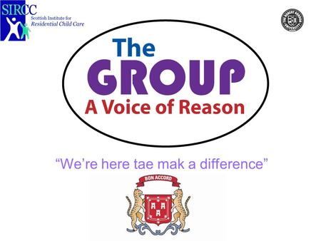 """We're here tae mak a difference"". Introduction Why we exist The Debate Project The big day out."