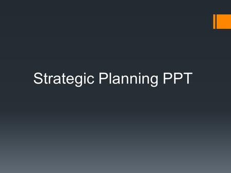 Strategic Planning PPT. Strategic Management Model Passion TalentOpportunity.