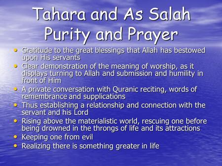 Tahara and As Salah Purity and Prayer Gratitude to the great blessings that Allah has bestowed upon His servants Gratitude to the great blessings that.