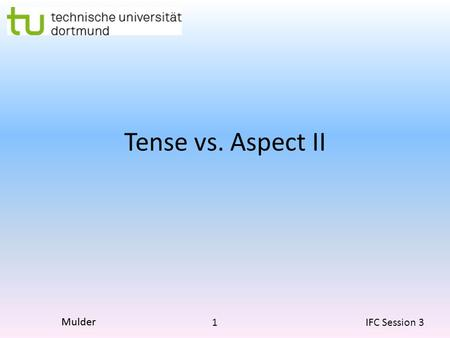 Tense vs. Aspect II.