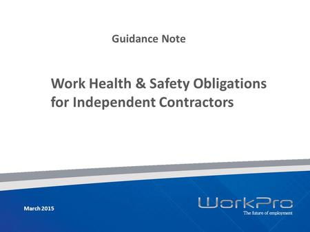 Guidance Note Work Health & Safety Obligations for Independent Contractors March 2015.