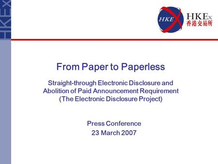 From Paper to Paperless Straight-through Electronic Disclosure and Abolition of Paid Announcement Requirement (The Electronic Disclosure Project) Press.